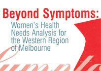 Beyond Symptoms: Women's Health Needs Analysis for the Western Region of Melbourne