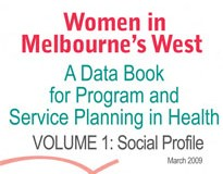 Women in Melbourne's West: A Data Book for Program and Service Planning in Health