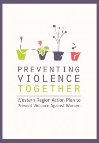 Preventing Violence Together: The Western Region Action Plan to Prevent Violence Against Women