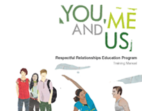 You, Me and Us Respectful Relationships Program: Training Manual