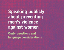 Speaking publicly about preventing men's violence against women: Curly questions and language considerations